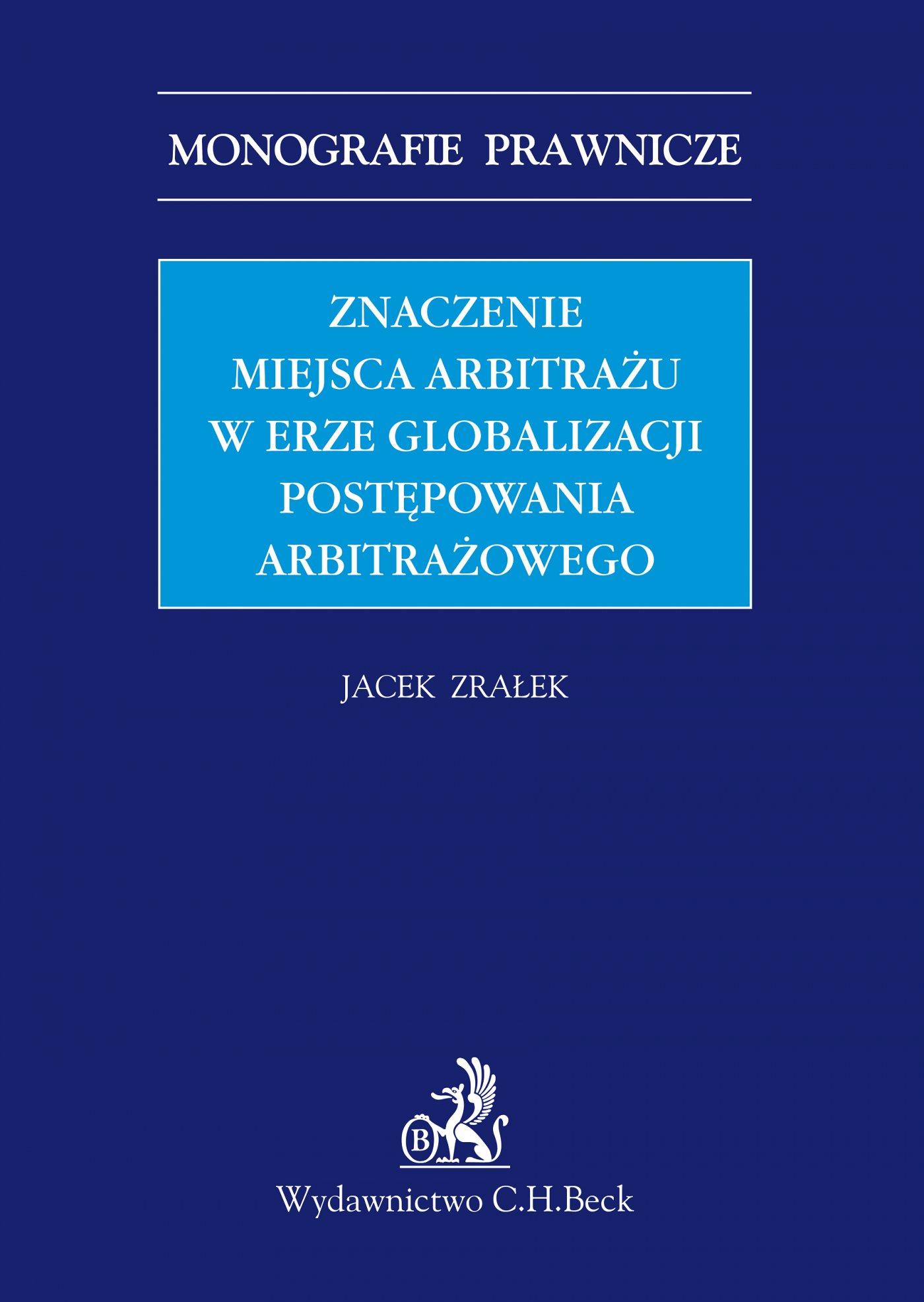 Znaczenie miejsca arbitrażu w erze globalizacji postępowania arbitrażowego - Ebook (Książka PDF) do pobrania w formacie PDF