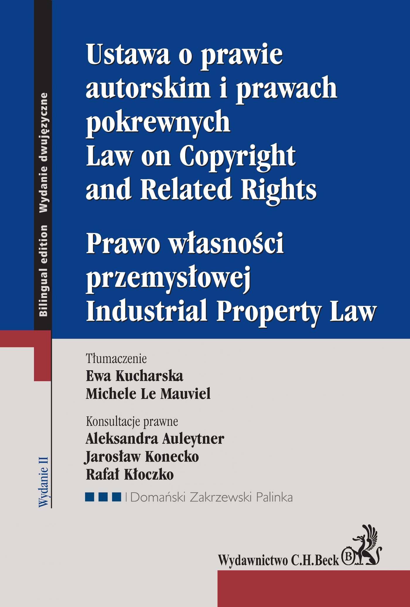 Ustawa o prawie autorskim i prawach pokrewnych. Prawo własności przemysłowej. Law of Copyright and Related Rights. Idustrial Property Law. Wydanie 2 - Ebook (Książka PDF) do pobrania w formacie PDF