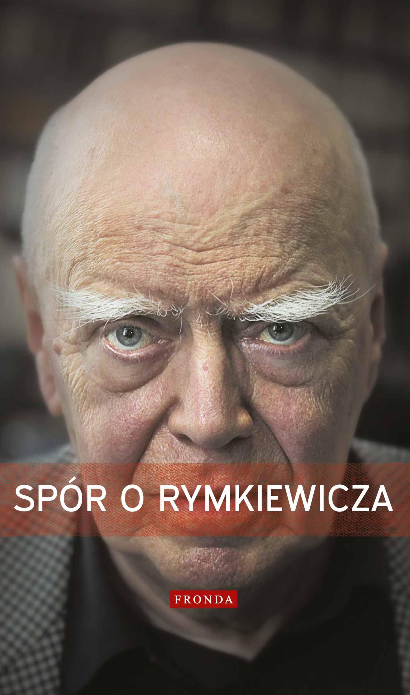 Spór o Rymkiewicza - Ebook (Książka PDF) do pobrania w formacie PDF