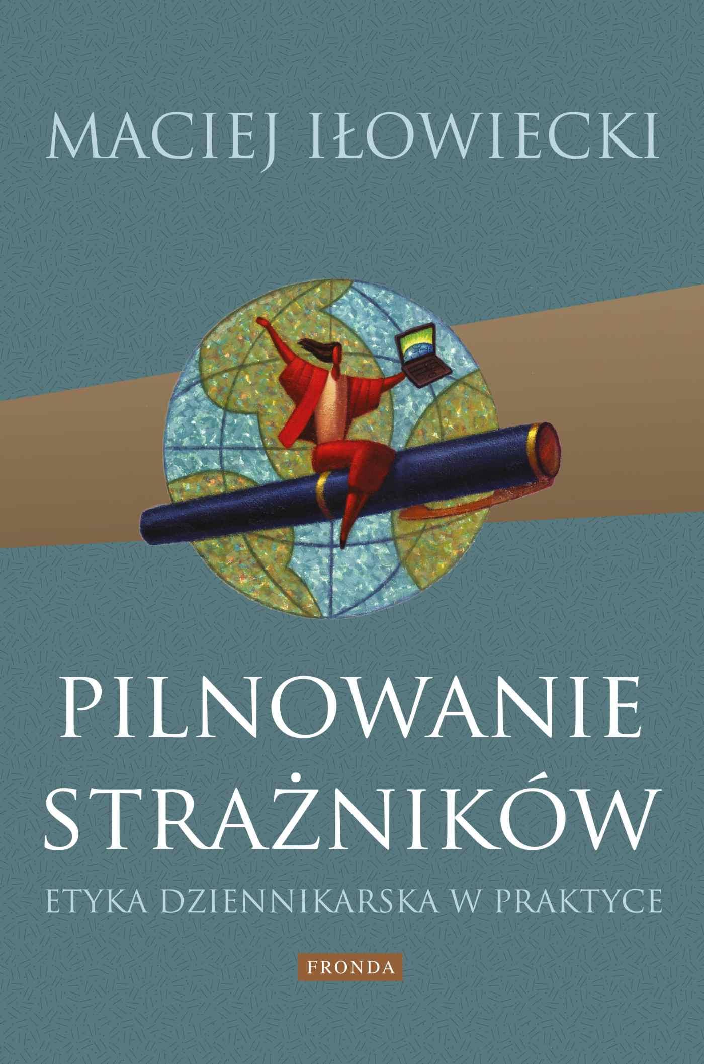 Pilnowanie strażników. Etyka dziennikarska w praktyce - Ebook (Książka PDF) do pobrania w formacie PDF