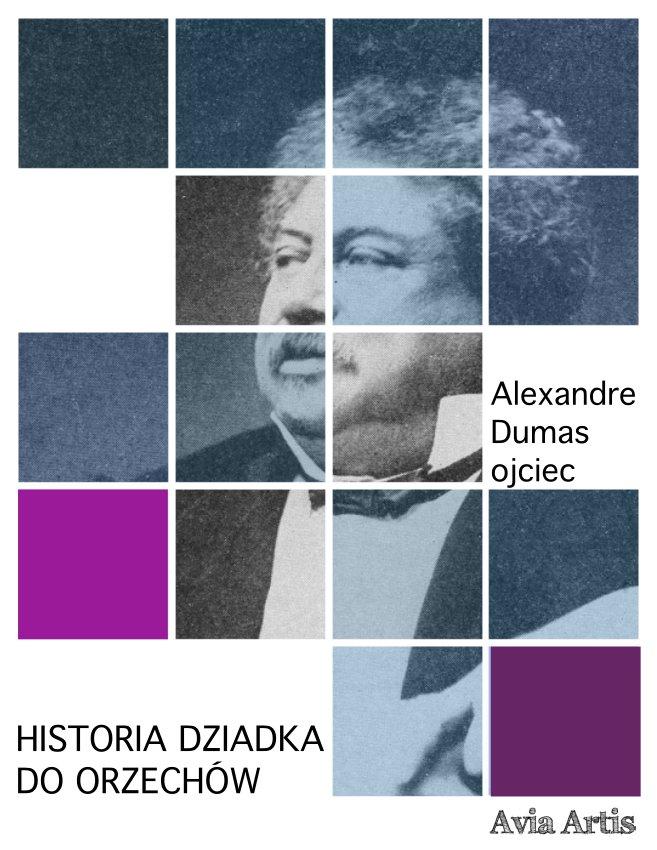 Historia dziadka do orzechów - Ebook (Książka na Kindle) do pobrania w formacie MOBI