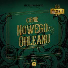 Cienie Nowego Orleanu, odcinek 2 - Audiobook (Książka audio MP3) do pobrania w całości w archiwum ZIP
