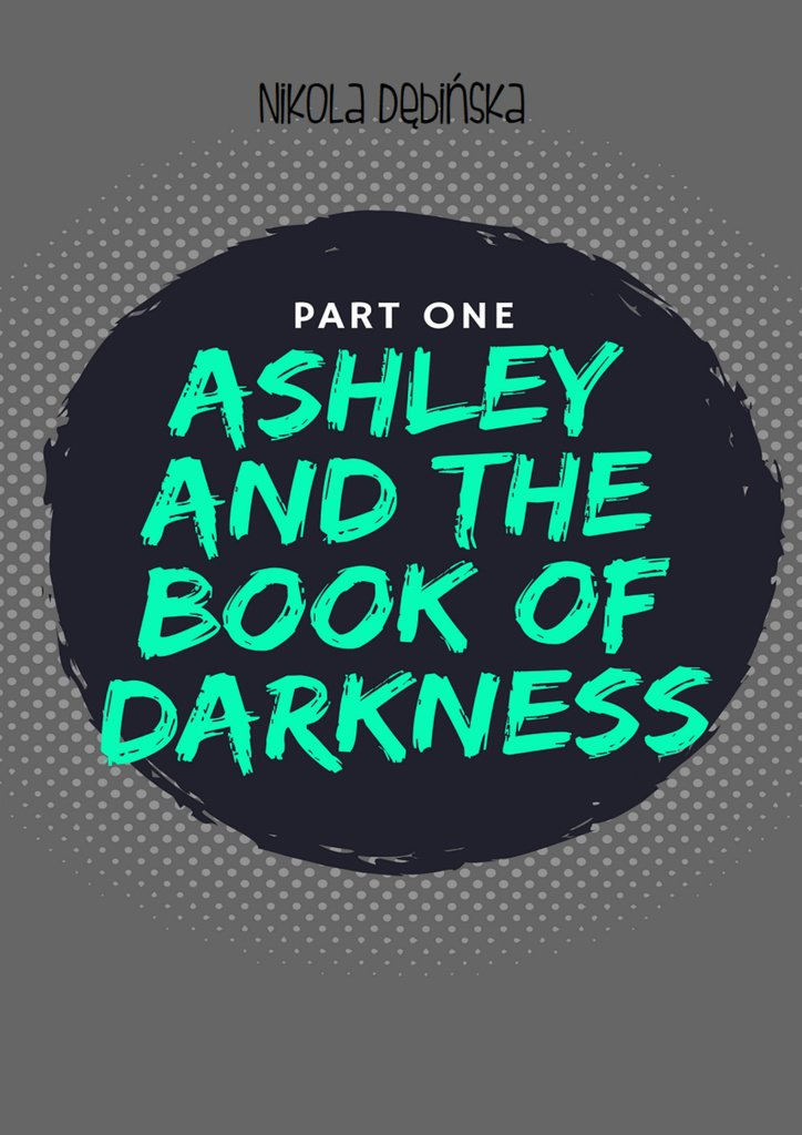 Ashley and the Book of Darkness: part one - Ebook (Książka na Kindle) do pobrania w formacie MOBI