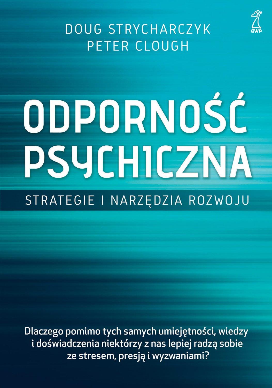 Odporność psychiczna. Strategie i narzędzia rozwoju - Ebook (Książka EPUB) do pobrania w formacie EPUB
