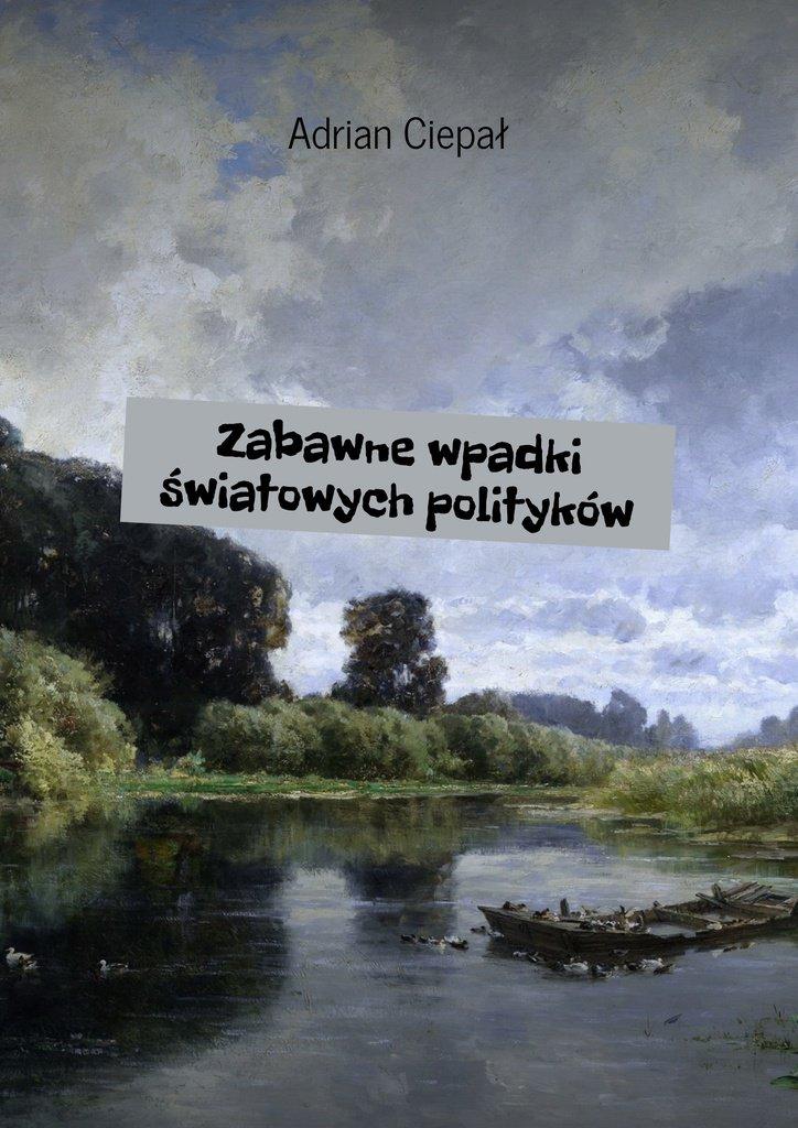 Zabawne wpadki światowych polityków - Ebook (Książka EPUB) do pobrania w formacie EPUB