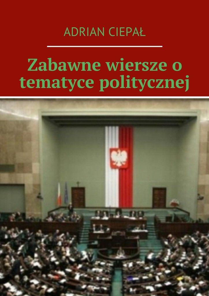 Zabawne wiersze o tematyce politycznej - Ebook (Książka EPUB) do pobrania w formacie EPUB
