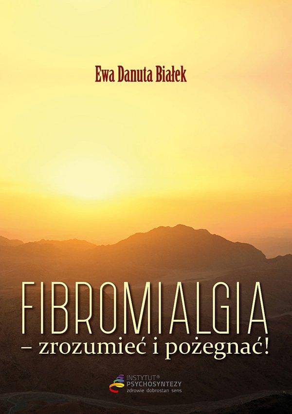 Fibromialgia. Zrozumieć i pożegnać! - Ebook (Książka EPUB) do pobrania w formacie EPUB