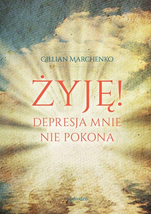 Żyję! Depresja mnie nie pokona - Ebook (Książka na Kindle) do pobrania w formacie MOBI