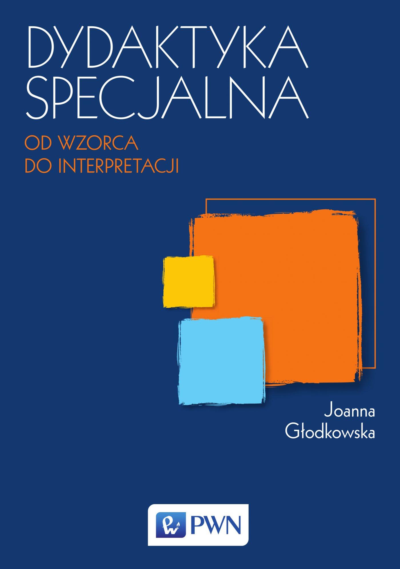 Dydaktyka specjalna. Od wzorca do interpretacji. Tom 1 - Ebook (Książka EPUB) do pobrania w formacie EPUB