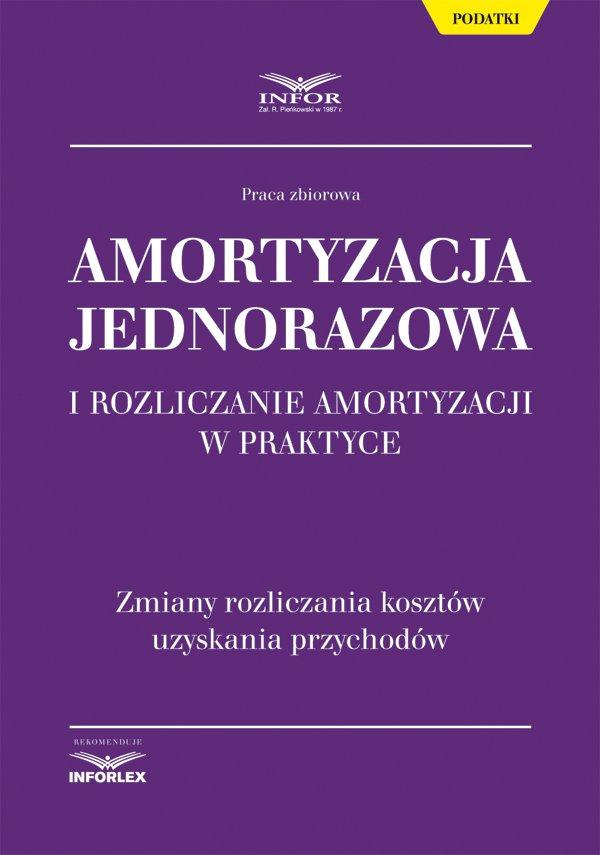 Amortyzacja jednorazowa i rozliczanie amortyzacji w praktyce - Ebook (Książka PDF) do pobrania w formacie PDF