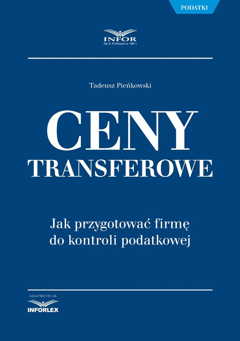 Ceny transferowe. Jak przygotować firmę do kontroli podatkowej - Ebook (Książka PDF) do pobrania w formacie PDF