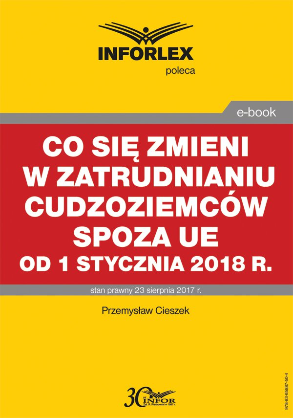 Co się zmieni w zatrudnianiu cudzoziemców spoza UE od 1 stycznia 2018 r. - Ebook (Książka PDF) do pobrania w formacie PDF