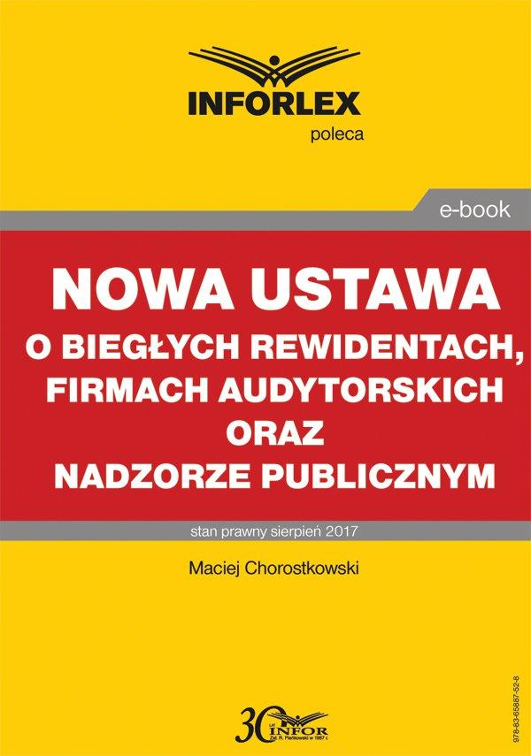 Nowa ustawa o biegłych rewidentach, firmach audytorskich oraz nadzorze publicznym - Ebook (Książka PDF) do pobrania w formacie PDF