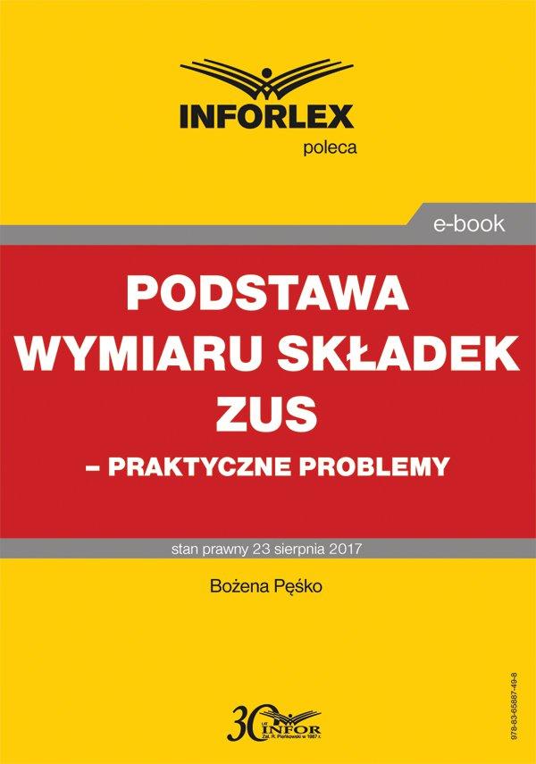 Podstawa wymiaru składek ZUS – praktyczne problemy - Ebook (Książka PDF) do pobrania w formacie PDF