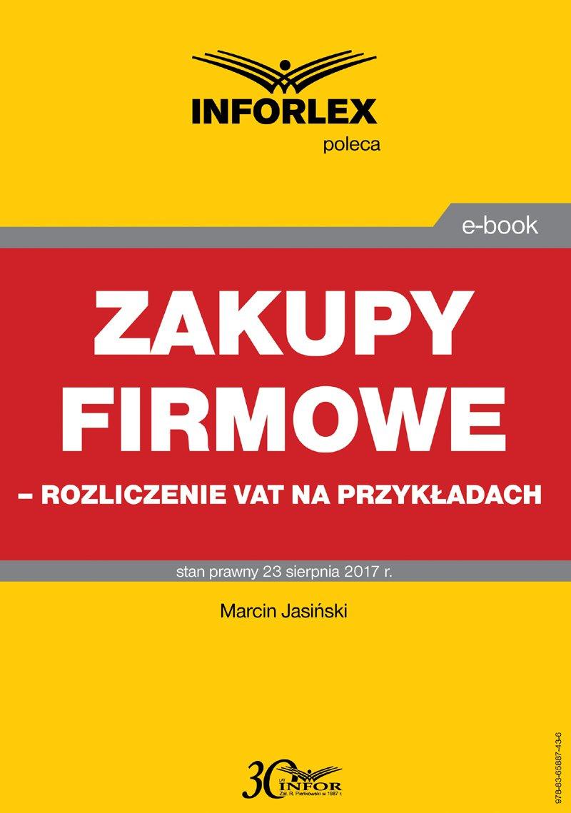 Zakupy firmowe – rozliczenie VAT na przykładach - Ebook (Książka PDF) do pobrania w formacie PDF