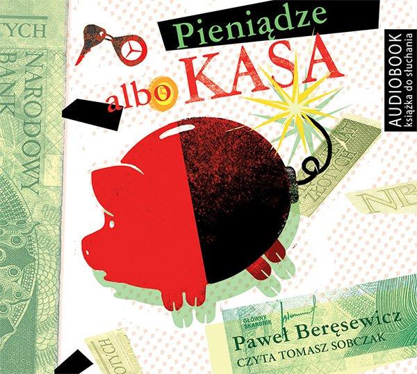 Pieniądze albo kasa - Audiobook (Książka audio MP3) do pobrania w całości w archiwum ZIP