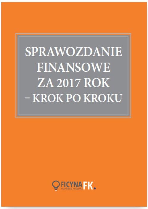 Sprawozdanie finansowe za 2017 rok - krok po kroku - Ebook (Książka EPUB) do pobrania w formacie EPUB