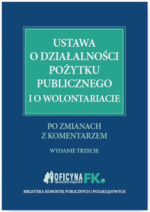 Ustawa o działalności pożytku publicznego i o wolontariacie po zmianach z komentarzem - Ebook (Książka PDF) do pobrania w formacie PDF