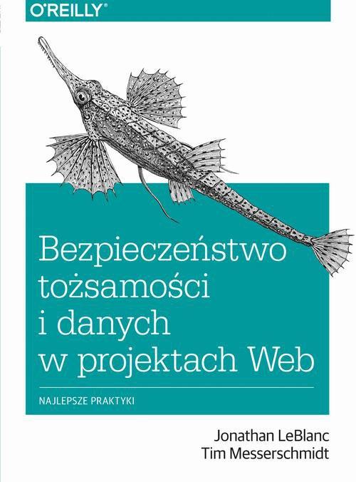 Bezpieczeństwo tożsamości i danych w projektach Web - Ebook (Książka PDF) do pobrania w formacie PDF