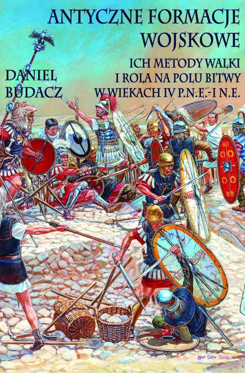 Antyczne formacje wojskowe. Ich metody walki i rola na polu bitwy w wiekach IV p.n.e.-I n.e. - Ebook (Książka EPUB) do pobrania w formacie EPUB