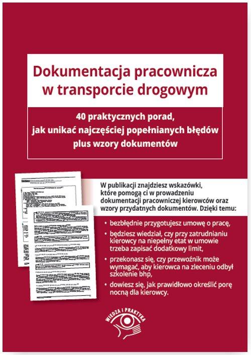 Dokumentacja pracownicza w transporcie drogowym. 40 wskazówek, jak uniknąć najczęstszych błędów plus wzory dokumentów - Ebook (Książka EPUB) do pobrania w formacie EPUB