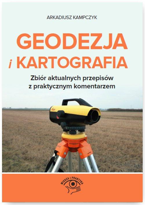 Geodezja i Kartografia. Zbiór aktualnych przepisów z praktycznym komentarzem - Ebook (Książka PDF) do pobrania w formacie PDF
