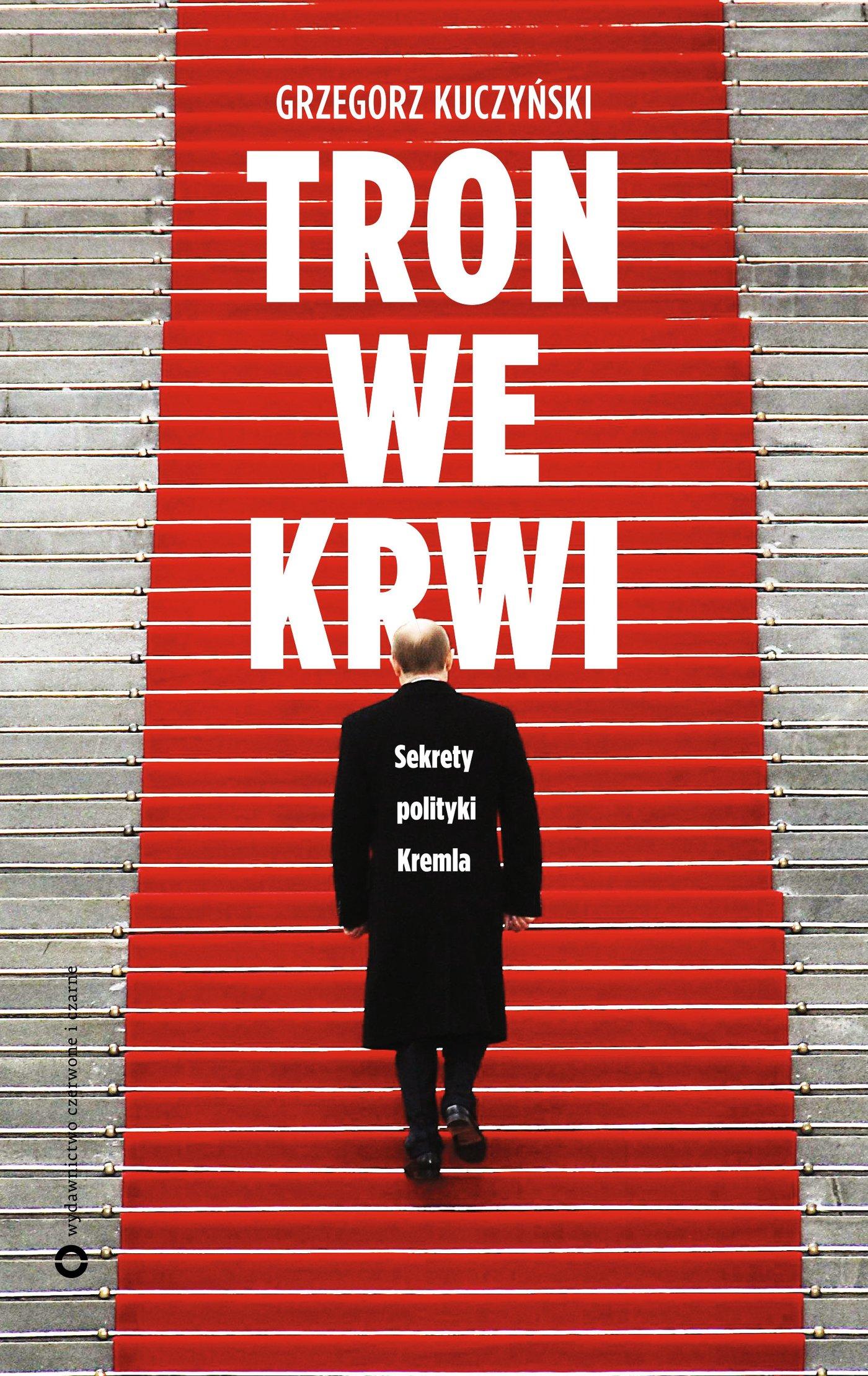 Tron we krwi. Sekrety polityki Kremla - Ebook (Książka EPUB) do pobrania w formacie EPUB