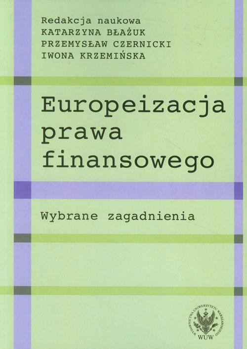 Europeizacja prawa finansowego - Ebook (Książka PDF) do pobrania w formacie PDF