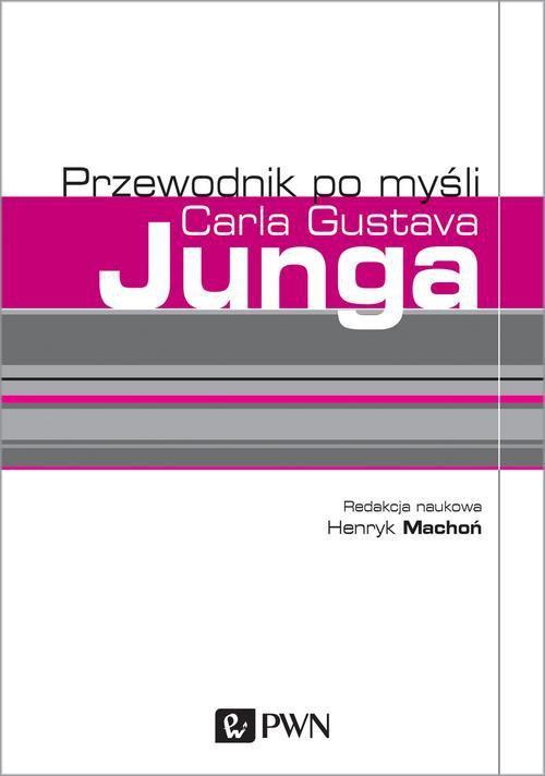 Przewodnik po myśli Carla Gustava Junga - Ebook (Książka na Kindle) do pobrania w formacie MOBI