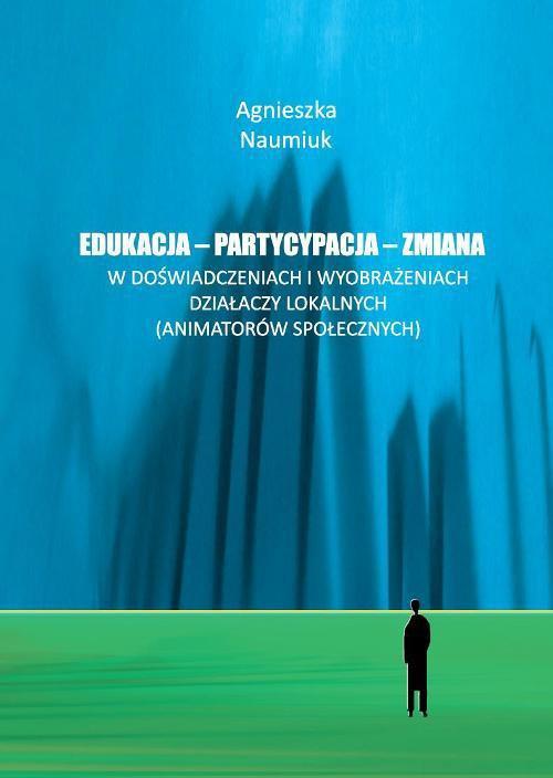 Edukacja - partycypacja - zmiana w doświadczeniach i wyobrażeniach działaczy lokalnych - Ebook (Książka PDF) do pobrania w formacie PDF