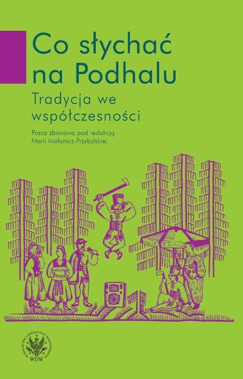 Co słychać na Podhalu. Tradycja we współczesności - Ebook (Książka PDF) do pobrania w formacie PDF
