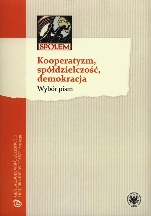 Kooperatyzm, spółdzielczość, demokracja - Ebook (Książka PDF) do pobrania w formacie PDF