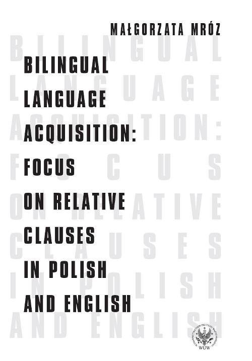 Bilingual Language Acquisition : Focus on Relative Clauses in Polish and English - Ebook (Książka PDF) do pobrania w formacie PDF