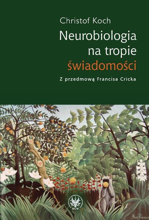 Neurobiologia na tropie świadomości - Ebook (Książka PDF) do pobrania w formacie PDF