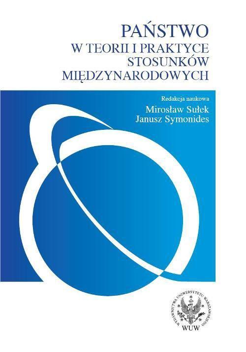 Państwo w teorii i praktyce stosunków międzynarodowych - Ebook (Książka PDF) do pobrania w formacie PDF