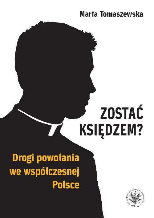Zostać księdzem? Drogi powołania we współczesnej Polsce - Ebook (Książka PDF) do pobrania w formacie PDF