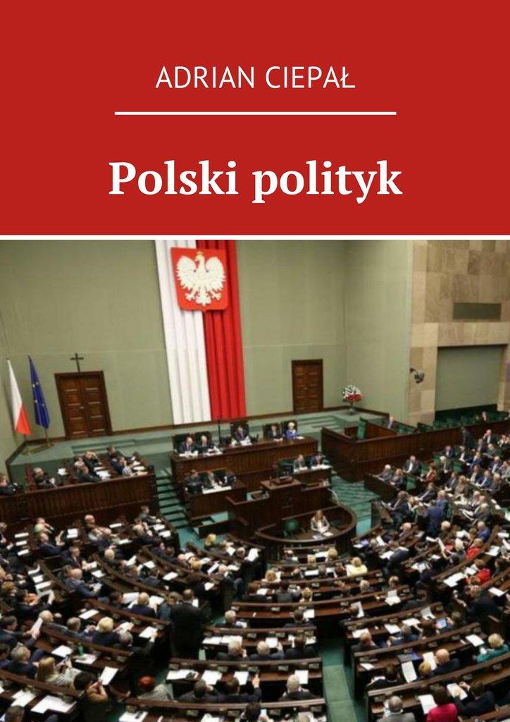 Polski polityk - Ebook (Książka na Kindle) do pobrania w formacie MOBI