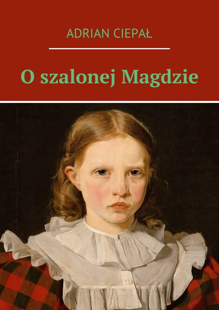 O szalonej Magdzie - Ebook (Książka na Kindle) do pobrania w formacie MOBI