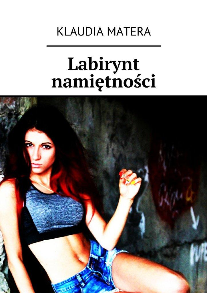 Labirynt namiętności - Ebook (Książka EPUB) do pobrania w formacie EPUB