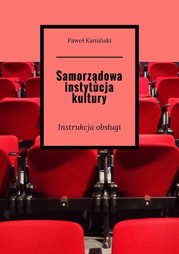 Samorządowa instytucja kultury - Ebook (Książka na Kindle) do pobrania w formacie MOBI