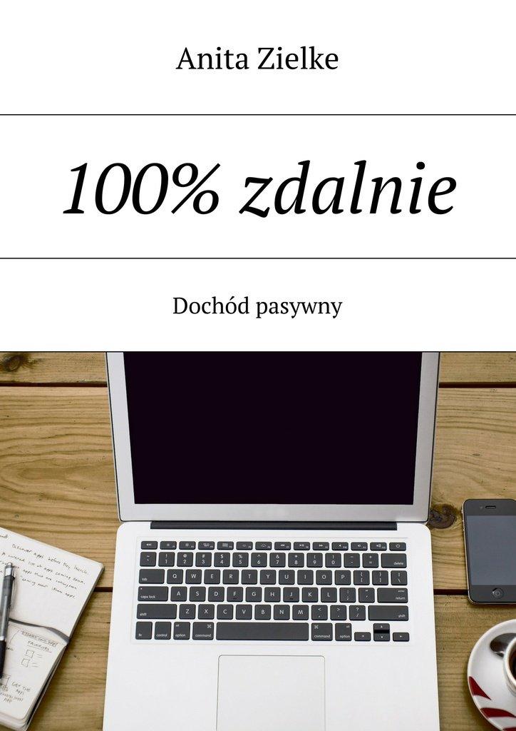 100% zdalnie - Ebook (Książka EPUB) do pobrania w formacie EPUB