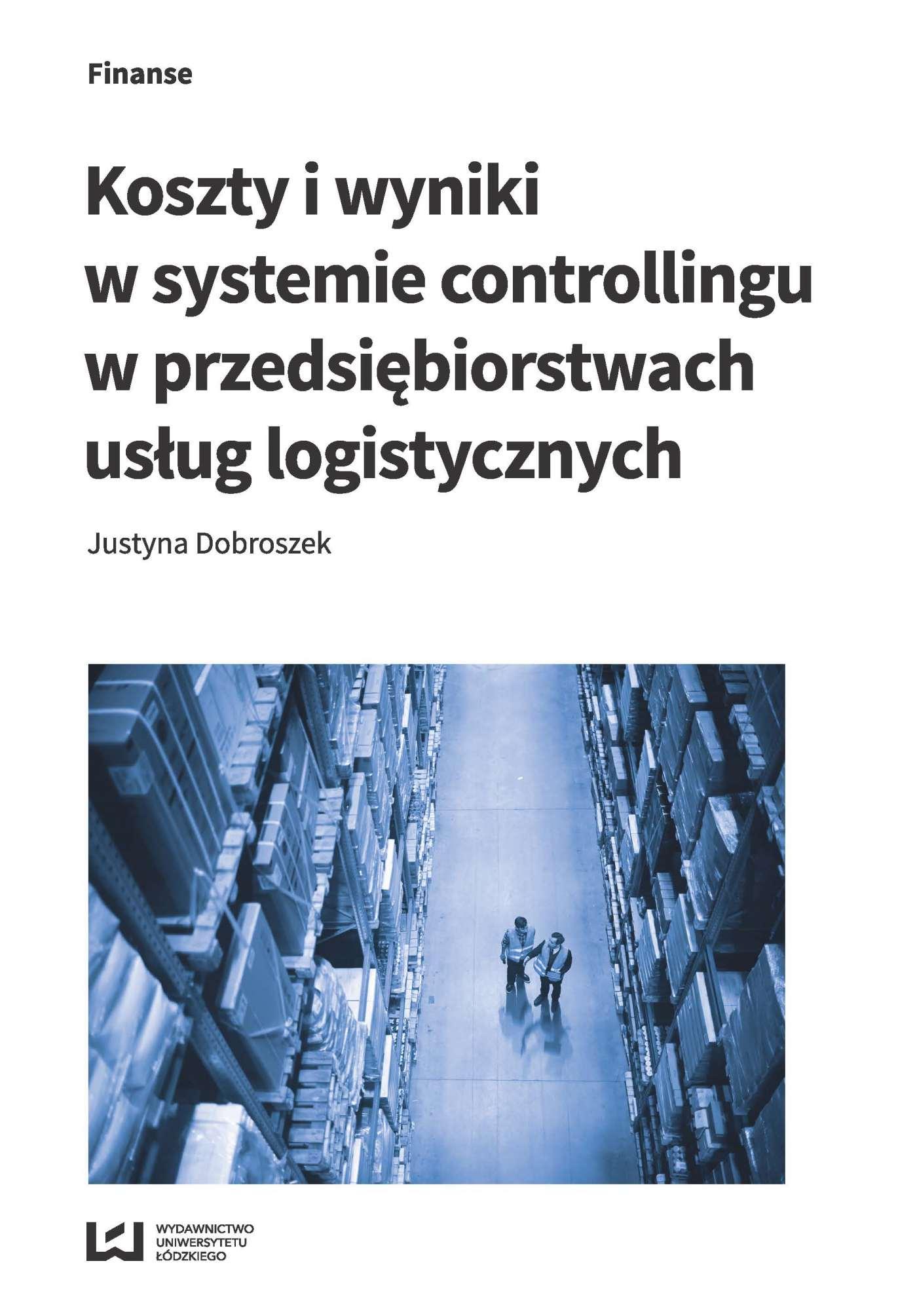 Koszty i wyniki w systemie controllingu w przedsiębiorstwach usług logistycznych - Ebook (Książka PDF) do pobrania w formacie PDF