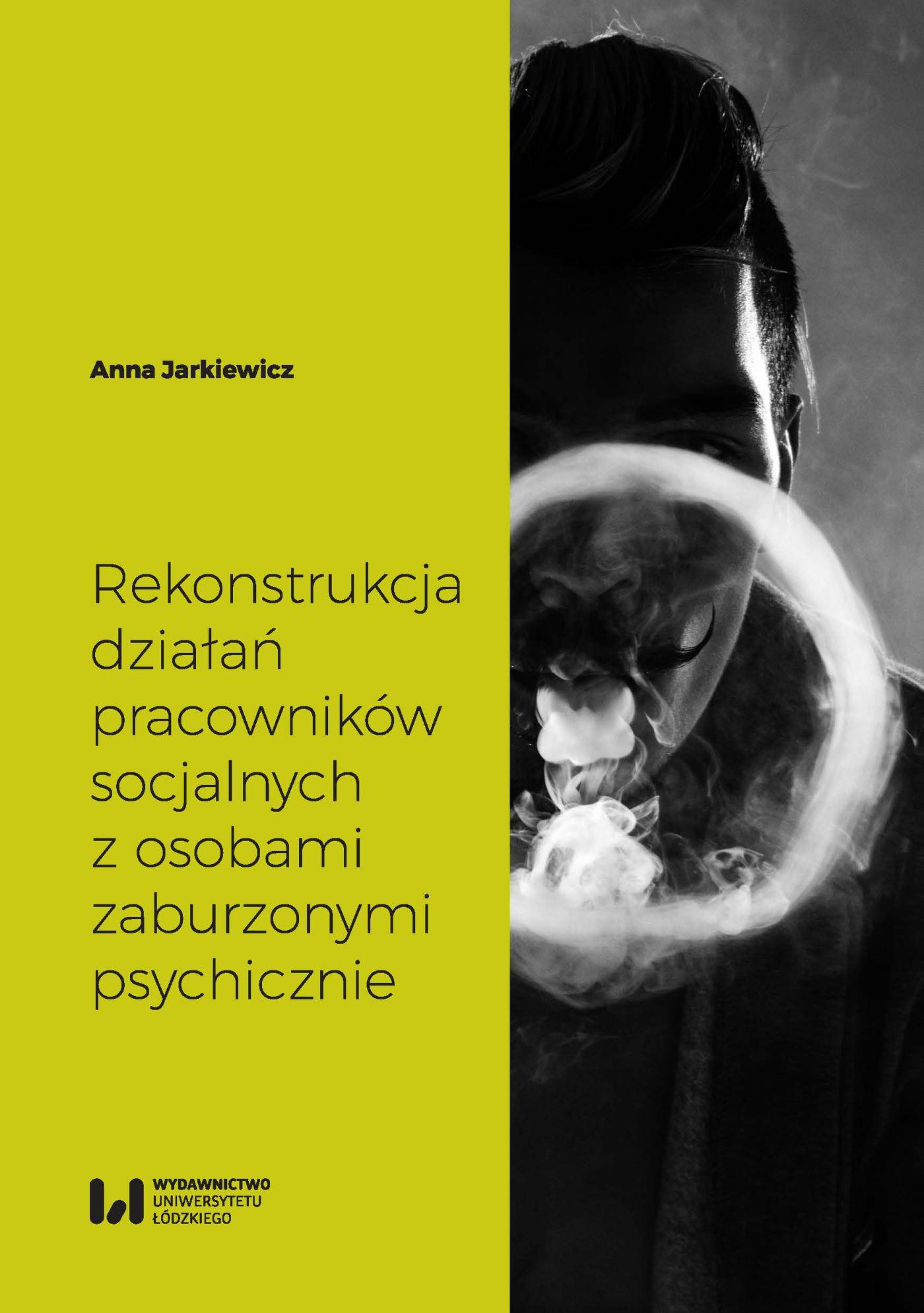 Rekonstrukcja działań pracowników socjalnych z osobami zaburzonymi psychicznie - Ebook (Książka PDF) do pobrania w formacie PDF
