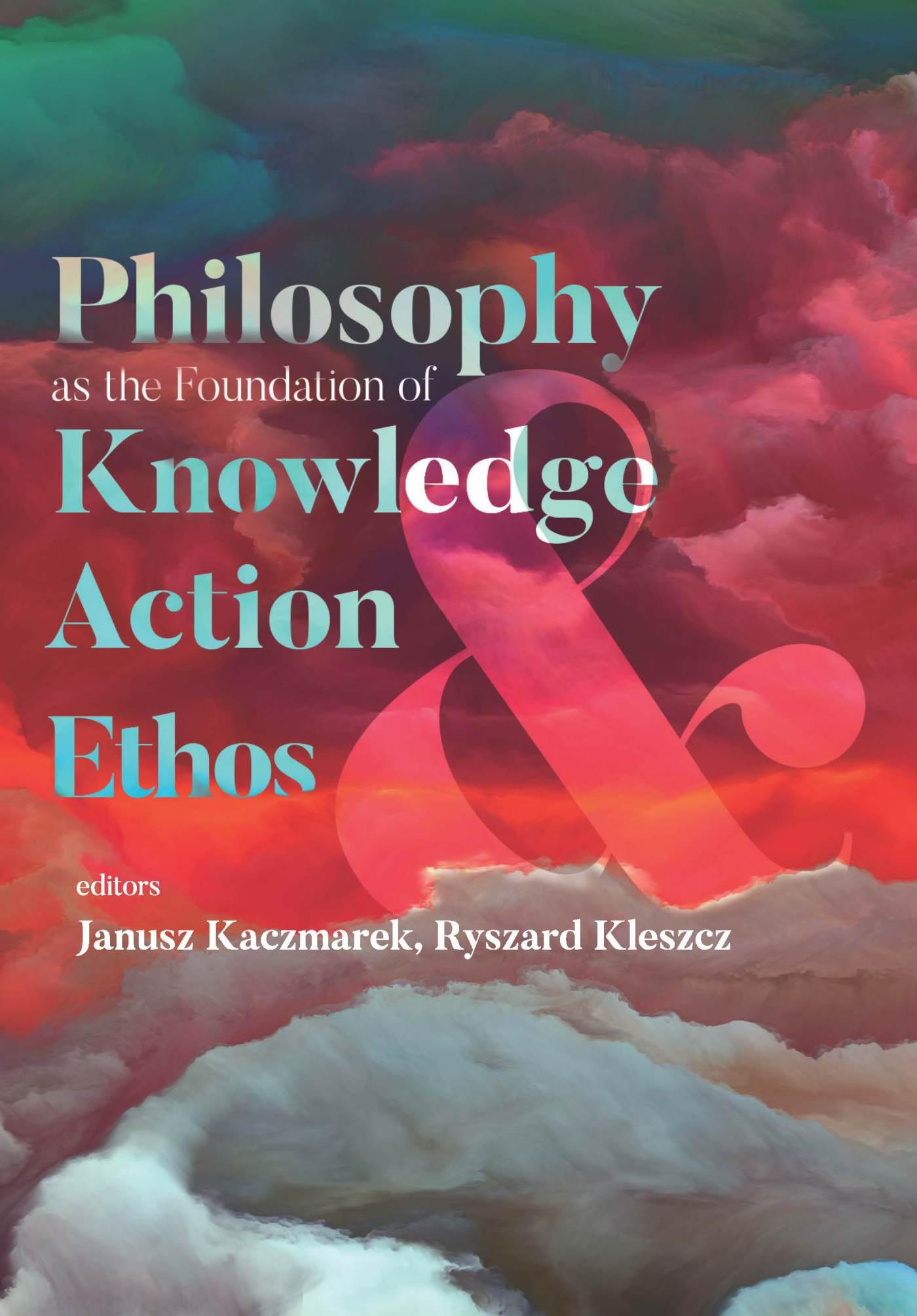 Philosophy as the Foundation of Knowledge, Action and Ethos - Ebook (Książka PDF) do pobrania w formacie PDF