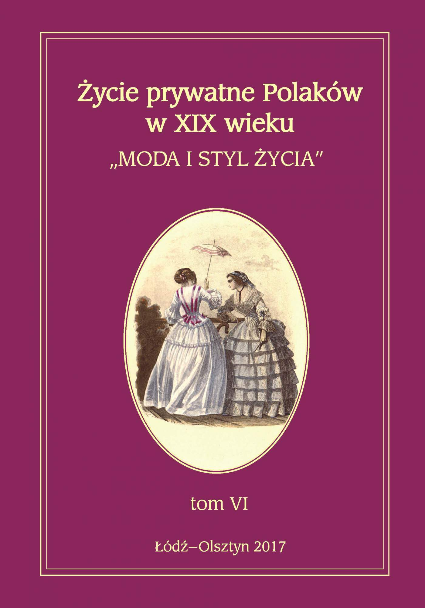 Życie prywatne Polaków w XIX wieku. Moda i styl życia. Tom 6 - Ebook (Książka PDF) do pobrania w formacie PDF