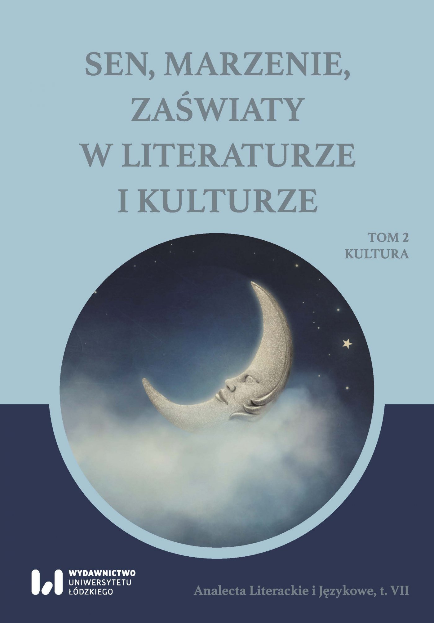Sen, marzenie, zaświaty w literaturze i kulturze. Tom 2. Kultura - Ebook (Książka PDF) do pobrania w formacie PDF