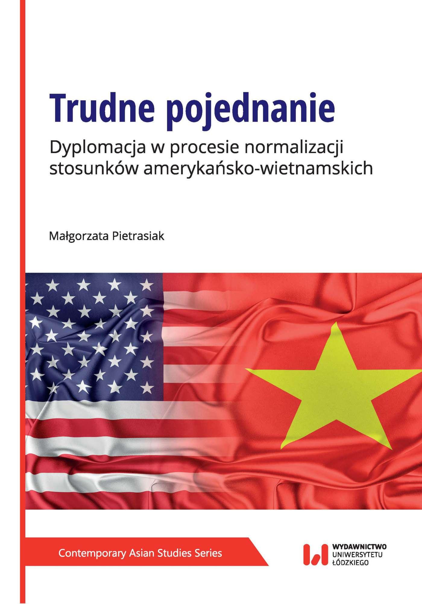 Trudne pojednanie. Dyplomacja w procesie normalizacji stosunków amerykańsko-wietnamskich - Ebook (Książka PDF) do pobrania w formacie PDF