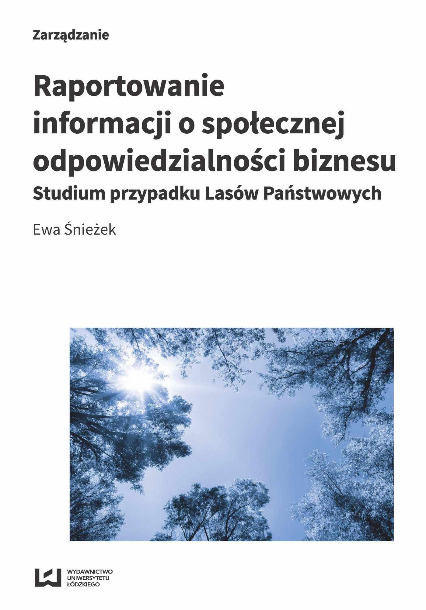 Raportowanie informacji o społecznej odpowiedzialności biznesu. Studium przypadku Lasów Państwowych - Ebook (Książka PDF) do pobrania w formacie PDF