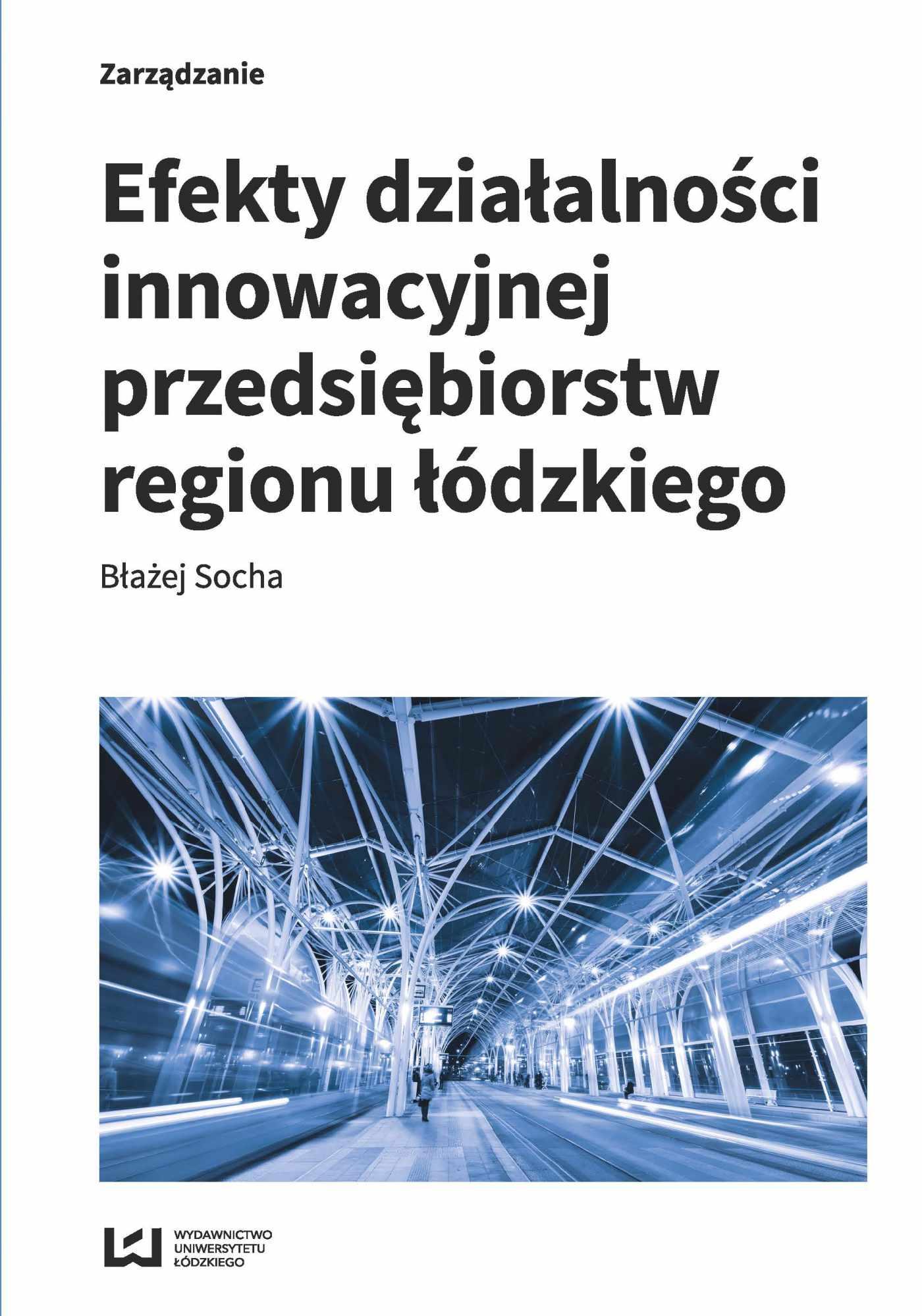 Efekty działalności innowacyjnej przedsiębiorstw regionu łódzkiego - Ebook (Książka PDF) do pobrania w formacie PDF
