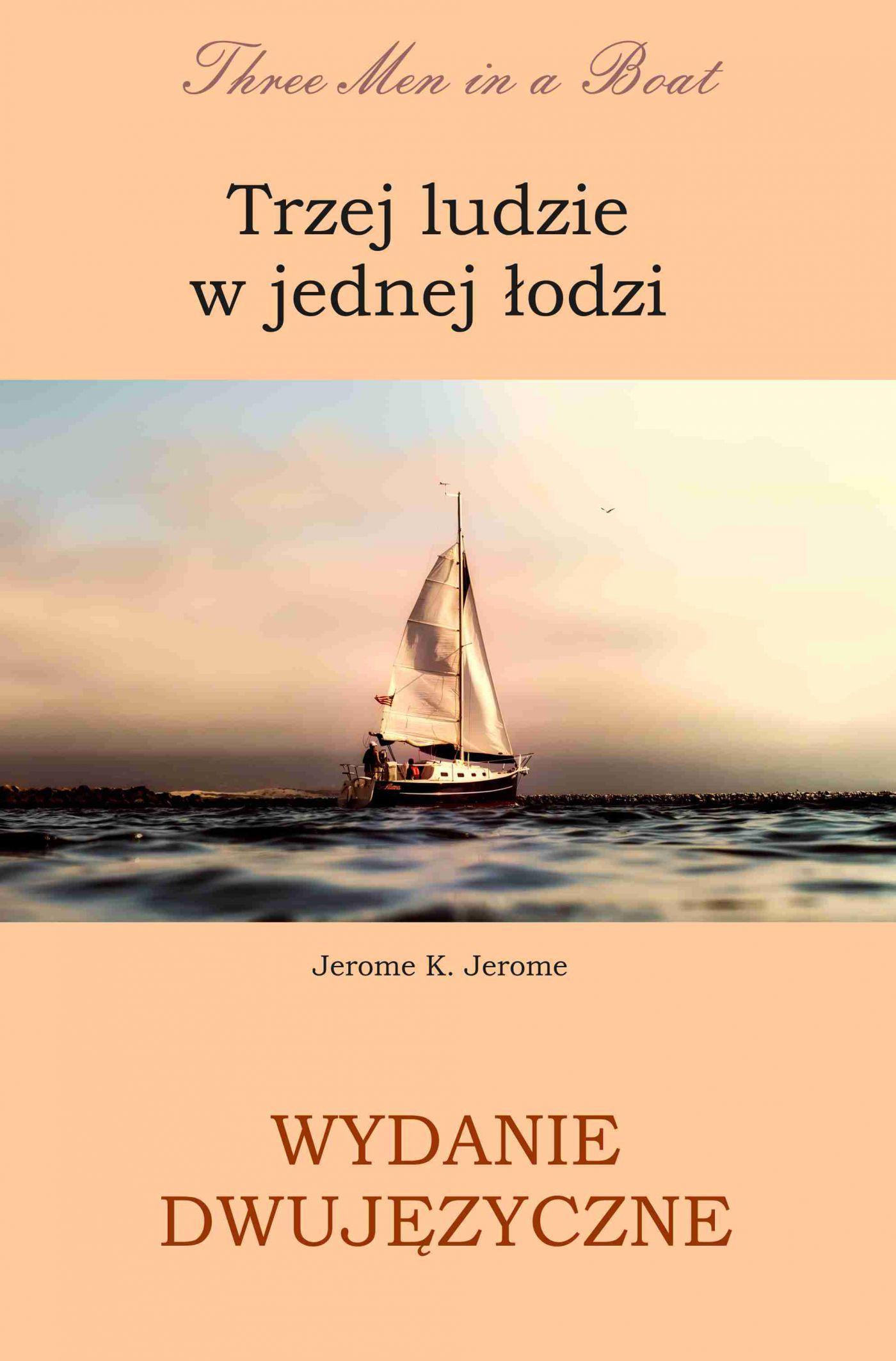 Trzej ludzie w jednej łodzi. Wydanie dwujęzyczne angielsko - polskie - Ebook (Książka PDF) do pobrania w formacie PDF